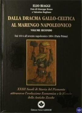 Dalla Dracma Gallo Celtica al Marengo Napoleonico 2004 - Volume II