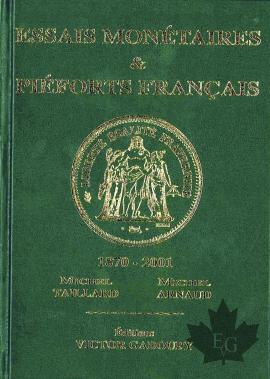 ESSAIS MONÉTAIRES & PIÉFORTS FRANÇAIS 1870-2001-ED. 2014