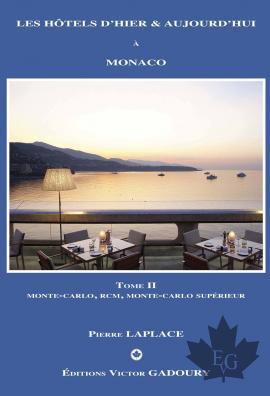 Les hôtels d'hier & aujourd'hui à Monaco, TOME II