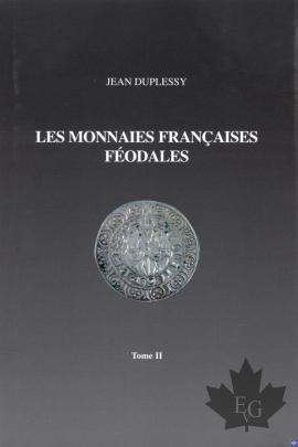 LES MONNAIES FRANCAISES FEODALES- tome II